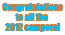 Congratulations to all the 2012 campers!